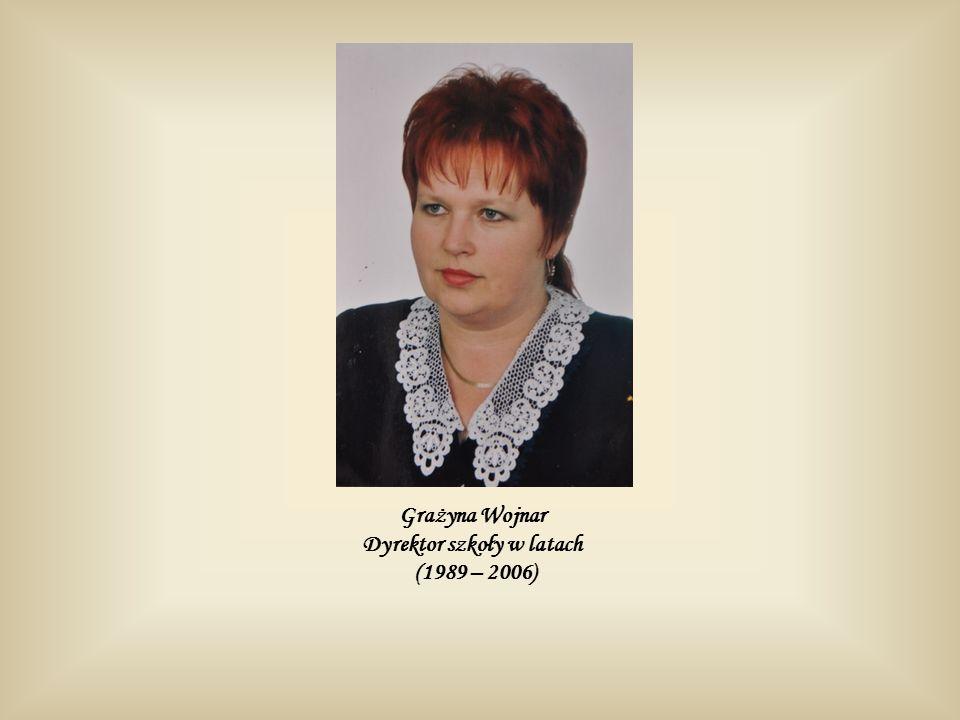 Grażyna Wojnar Dyrektor szkoły w latach (1989 – 2006)