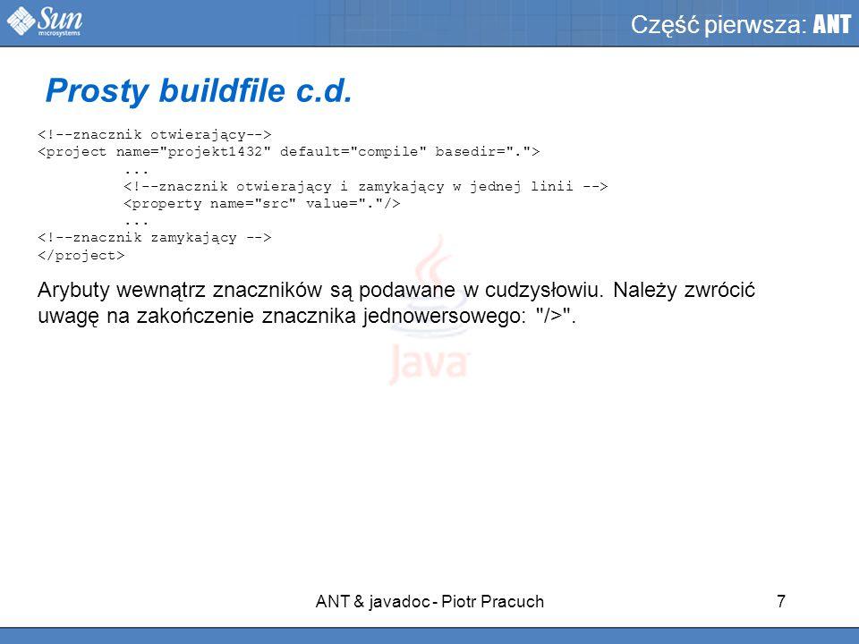 ANT & javadoc - Piotr Pracuch7 Część pierwsza: ANT......