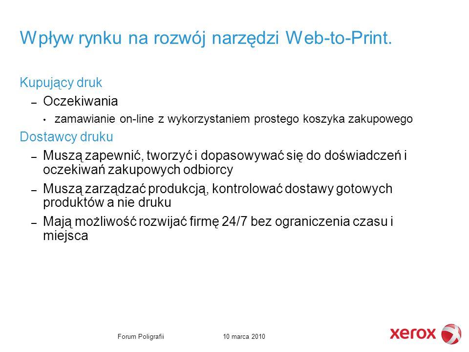 10 marca 2010Forum Poligrafii Wpływ rynku na rozwój narzędzi Web-to-Print.