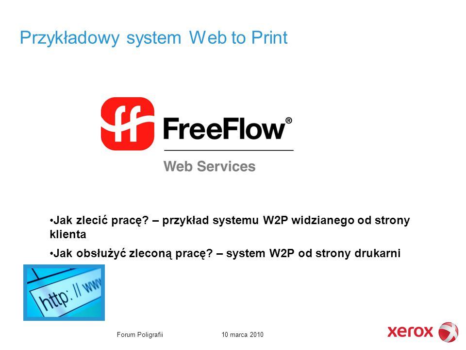 10 marca 2010Forum Poligrafii Przykładowy system Web to Print Jak zlecić pracę.
