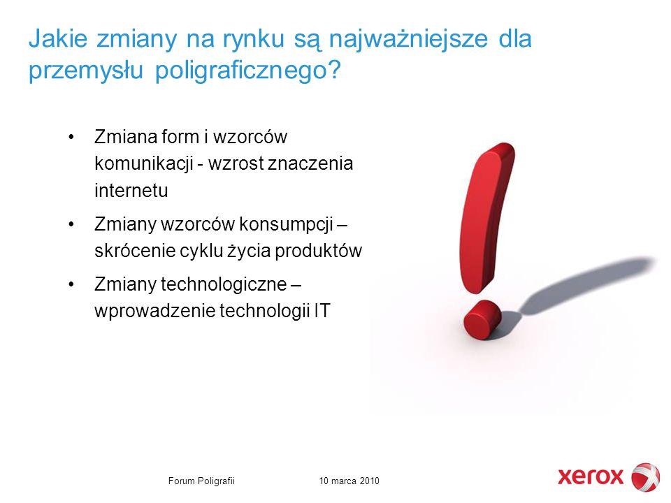 10 marca 2010Forum Poligrafii Jakie zmiany na rynku są najważniejsze dla przemysłu poligraficznego.