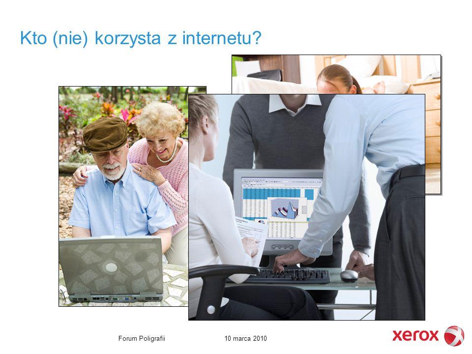 10 marca 2010Forum Poligrafii Kto (nie) korzysta z internetu
