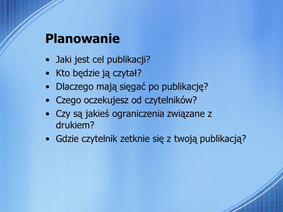 Planowanie Jaki jest cel publikacji.Kto będzie ją czytał.