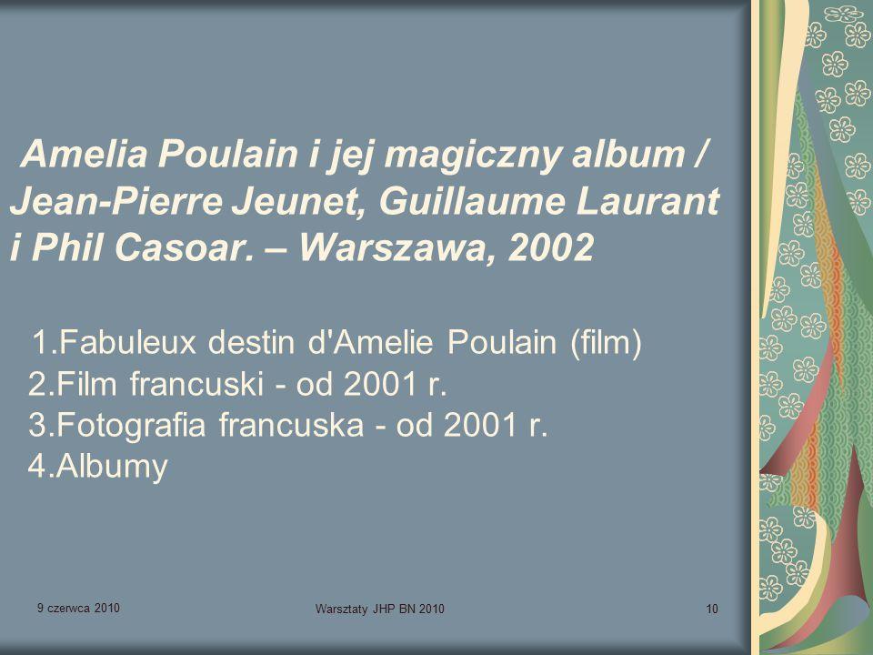 9 czerwca 2010 Warsztaty JHP BN 201010 Amelia Poulain i jej magiczny album / Jean-Pierre Jeunet, Guillaume Laurant i Phil Casoar.