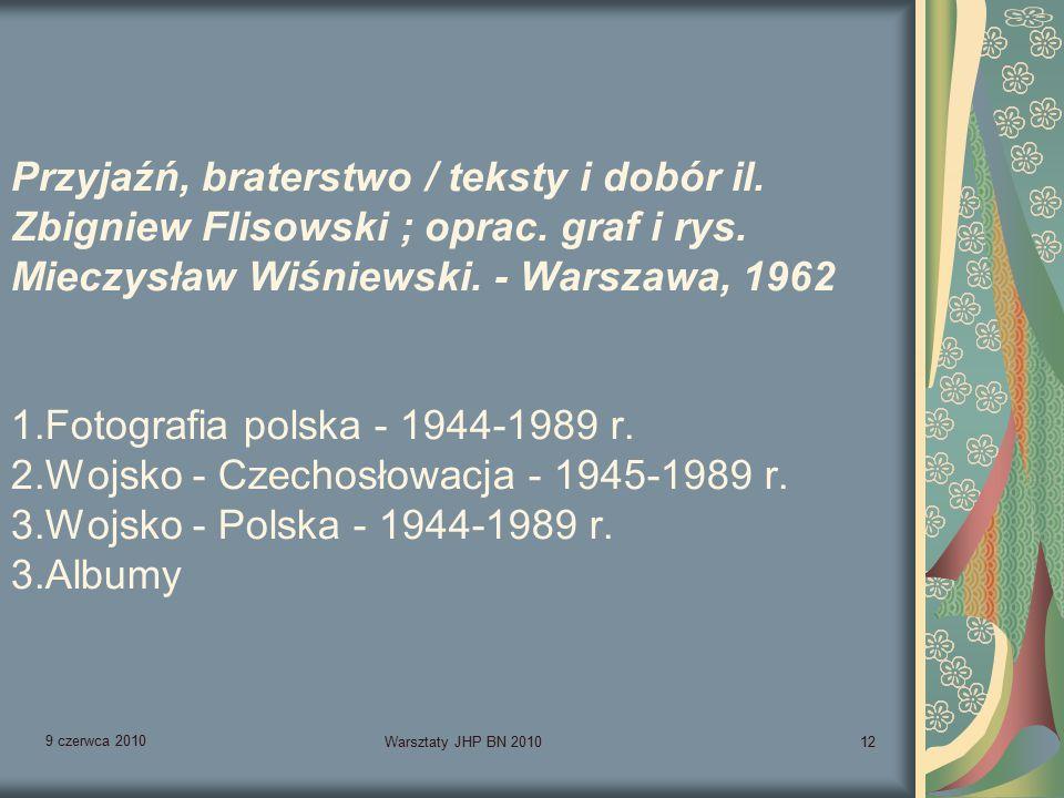 9 czerwca 2010 Warsztaty JHP BN 201012 Przyjaźń, braterstwo / teksty i dobór il.