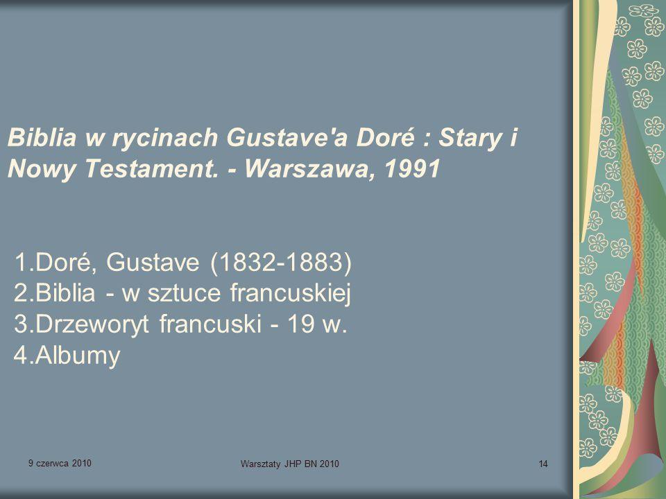 9 czerwca 2010 Warsztaty JHP BN 201014 Biblia w rycinach Gustave a Doré : Stary i Nowy Testament.