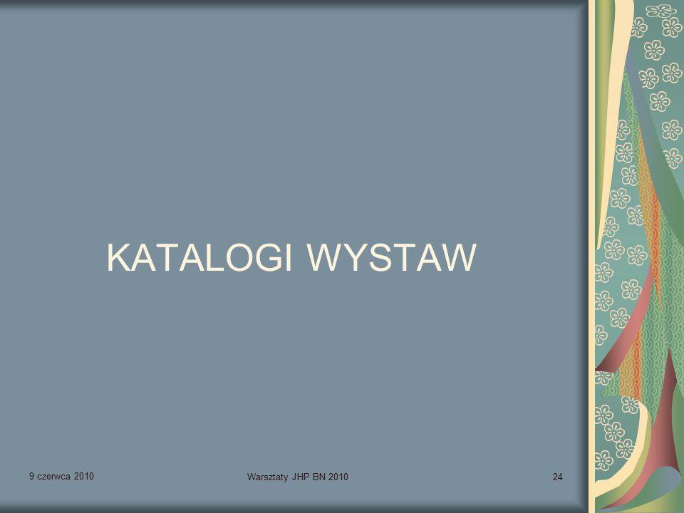 9 czerwca 2010 Warsztaty JHP BN 201024 KATALOGI WYSTAW