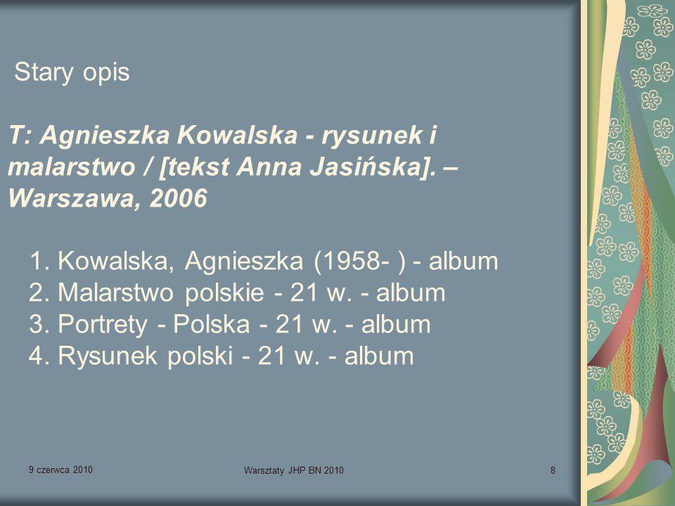 9 czerwca 2010 Warsztaty JHP BN 201039 Odwilż w Zakopanem : Salony Marcowe 1958- 1960 / Bernadeta Stano.