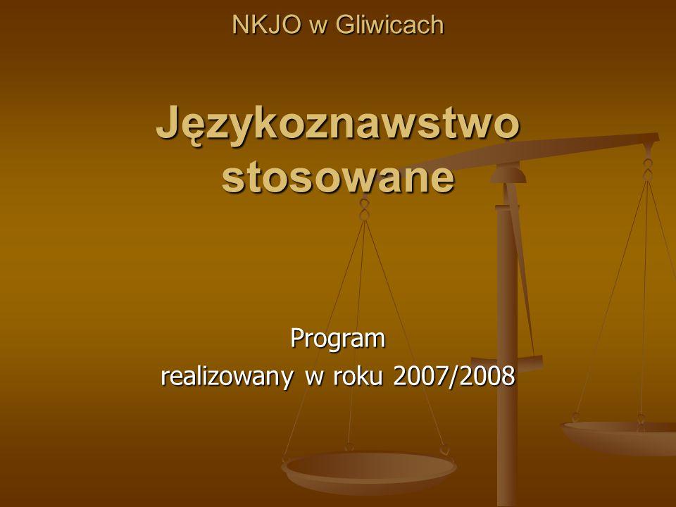 NKJO w Gliwicach Językoznawstwo stosowane Program realizowany w roku 2007/2008