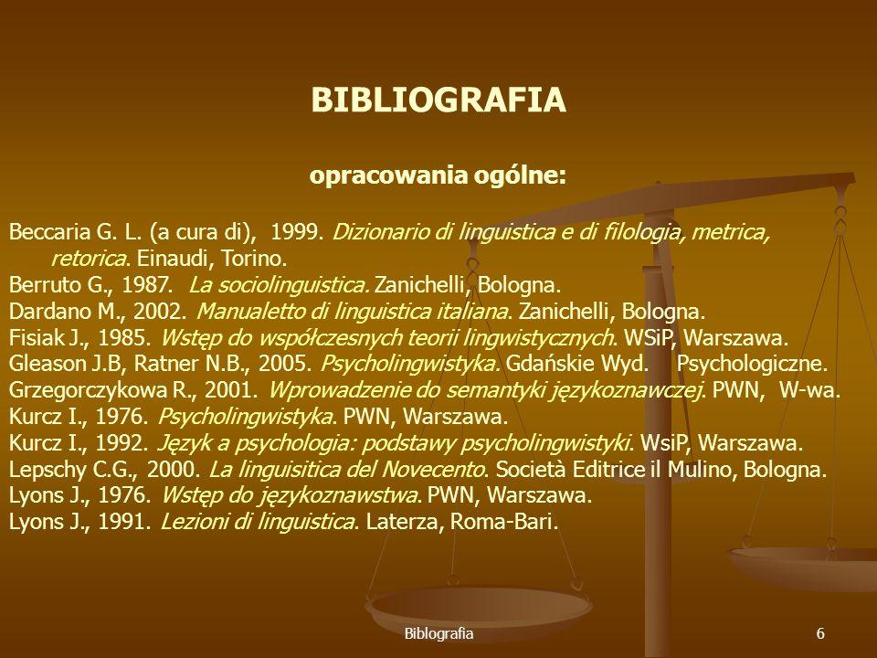 Biblografia6 BIBLIOGRAFIA opracowania ogólne: Beccaria G.
