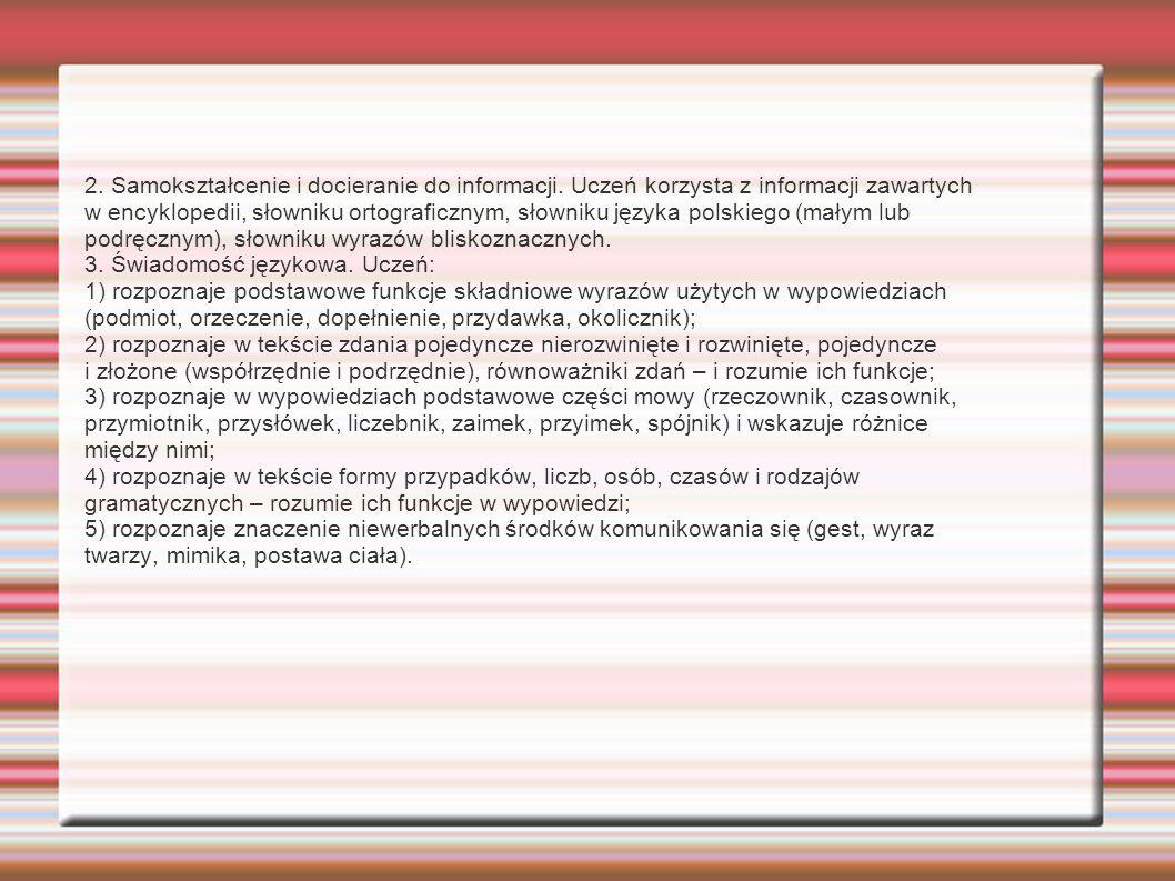 2. Samokształcenie i docieranie do informacji. Uczeń korzysta z informacji zawartych w encyklopedii, słowniku ortograficznym, słowniku języka polskieg