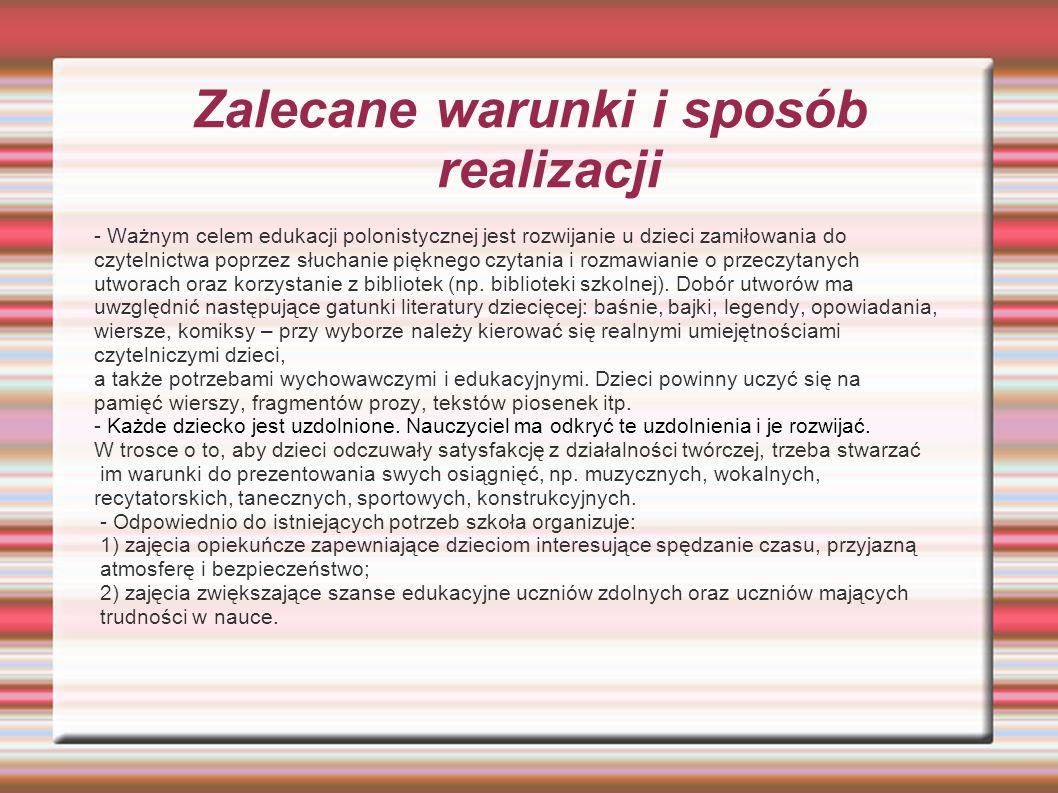 Zalecane warunki i sposób realizacji - Ważnym celem edukacji polonistycznej jest rozwijanie u dzieci zamiłowania do czytelnictwa poprzez słuchanie pię