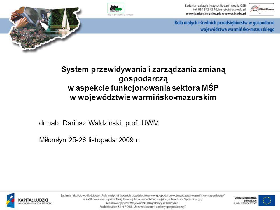 System przewidywania i zarządzania zmianą gospodarczą w aspekcie funkcjonowania sektora MŚP w województwie warmińsko-mazurskim dr hab.