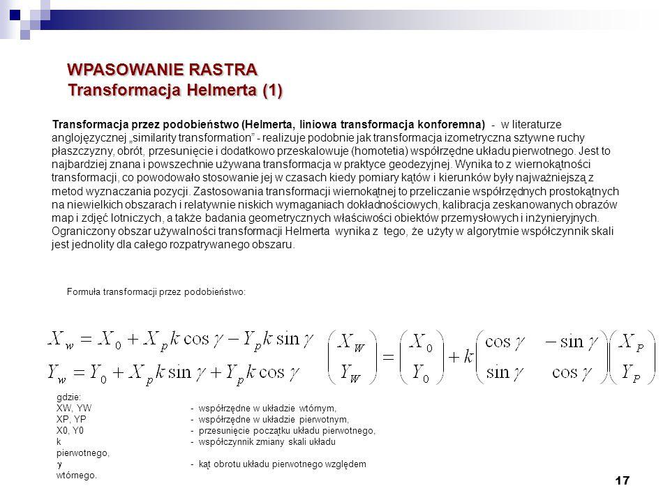 """17 Transformacja przez podobieństwo (Helmerta, liniowa transformacja konforemna) - w literaturze anglojęzycznej """"similarity transformation"""" - realizuj"""
