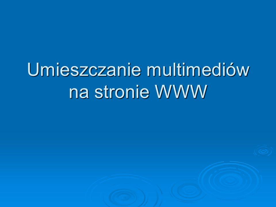 Umieszczanie multimediów na stronie WWW