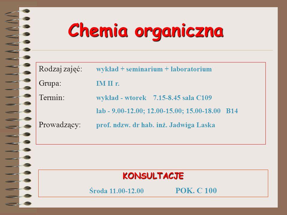 Rodzaj zajęć: wykład + seminarium + laboratorium Grupa: IM II r. Termin: wykład - wtorek 7.15-8.45sala C109 lab - 9.00-12.00; 12.00-15.00; 15.00-18.00