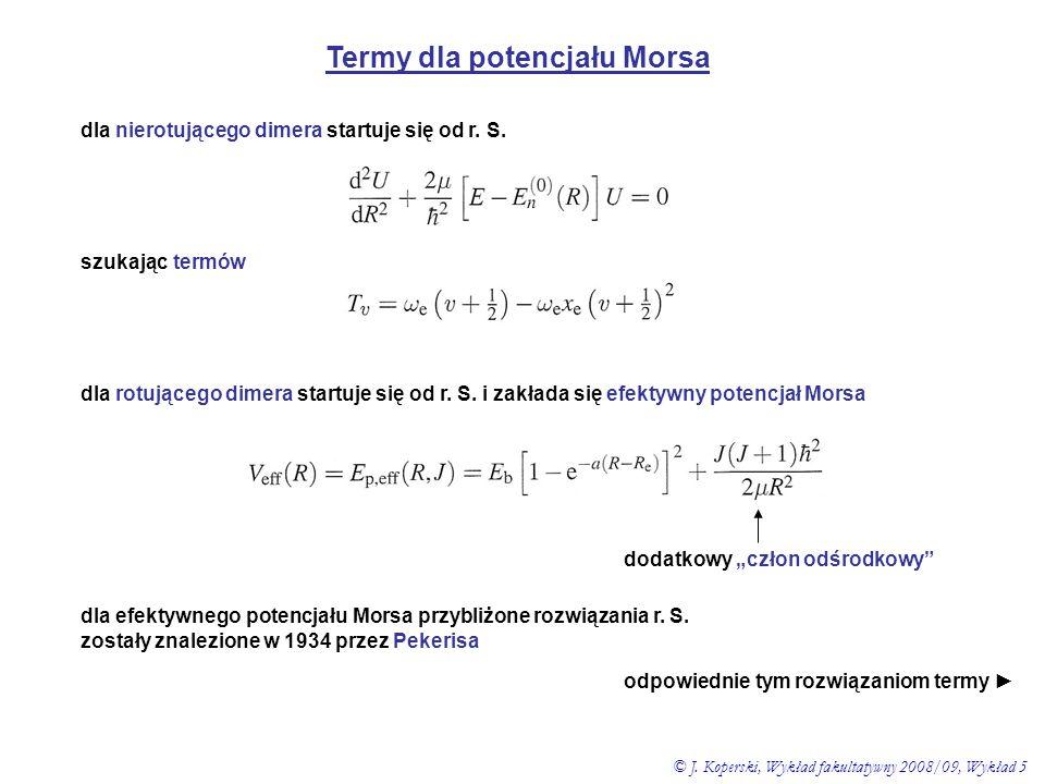 Termy dla potencjału Morsa dla nierotującego dimera startuje się od r. S. szukając termów dla rotującego dimera startuje się od r. S. i zakłada się ef