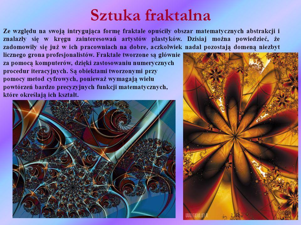 Sztuka fraktalna Ze względu na swoją intrygująca formę fraktale opuściły obszar matematycznych abstrakcji i znalazły się w kręgu zainteresowań artystów plastyków.