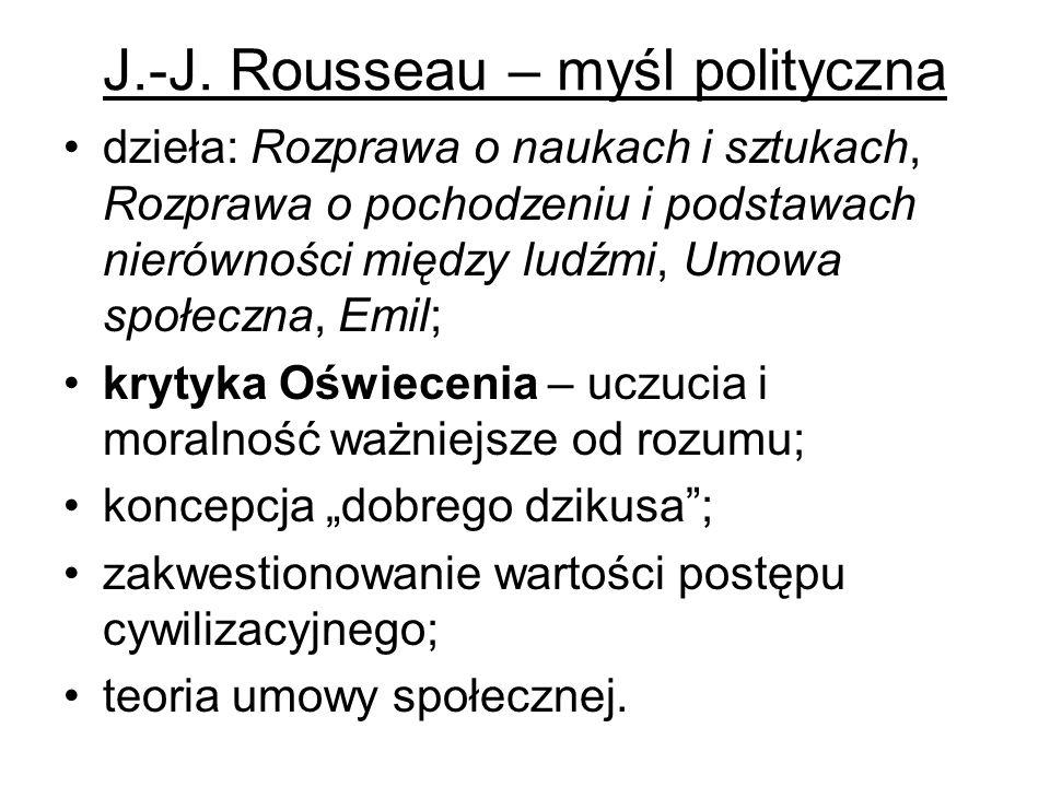 J.-J. Rousseau – myśl polityczna dzieła: Rozprawa o naukach i sztukach, Rozprawa o pochodzeniu i podstawach nierówności między ludźmi, Umowa społeczna