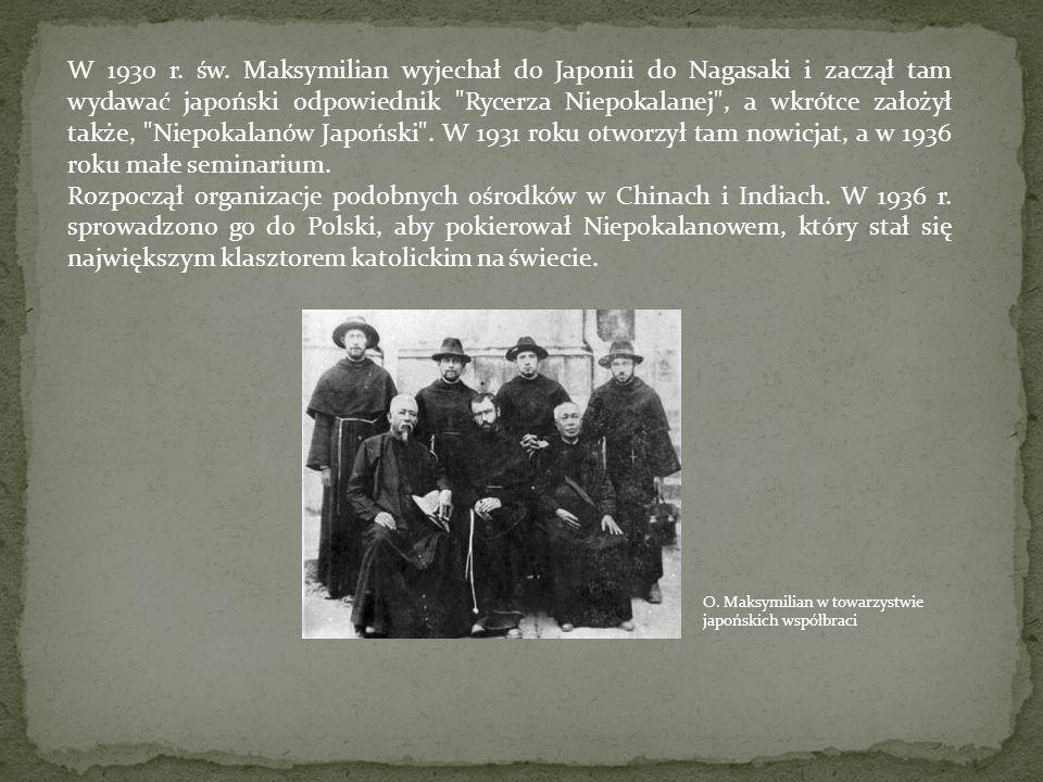 W 1930 r. św. Maksymilian wyjechał do Japonii do Nagasaki i zaczął tam wydawać japoński odpowiednik