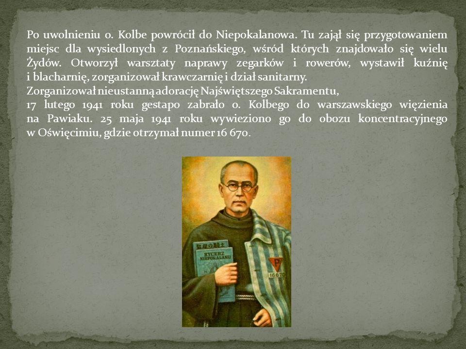 Po uwolnieniu o. Kolbe powrócił do Niepokalanowa. Tu zajął się przygotowaniem miejsc dla wysiedlonych z Poznańskiego, wśród których znajdowało się wie