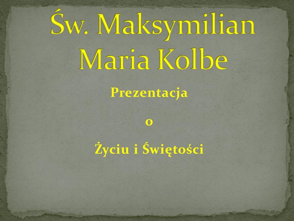 Rajmund Kolbe urodził się 08 stycznia 1894 r. w Zduńskiej Woli, niedaleko Łodzi.