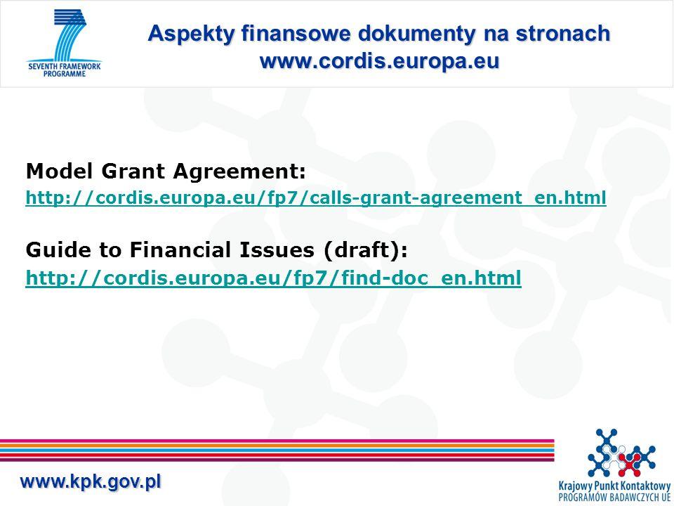 www.kpk.gov.pl Zmiany w nomenklaturze - porównanie z FP6 - CONTRACTGRANT AGREEMENT (kontrakt) (umowa o dotację) CONTRACTORBENEFICIARY (wykonawca) (beneficjent) (wykonawca) (beneficjent) INSTRUMENTSFUNDING SCHEMES (instrumenty)(systemy finansowania) (instrumenty)(systemy finansowania) CERTIFICATE ON AUDIT CERTIFICATEFINANCIAL STATEMENT (certyfikat audytora) (certyfikat audytora) (świadectwo kontroli sprawozdań (finansowych)