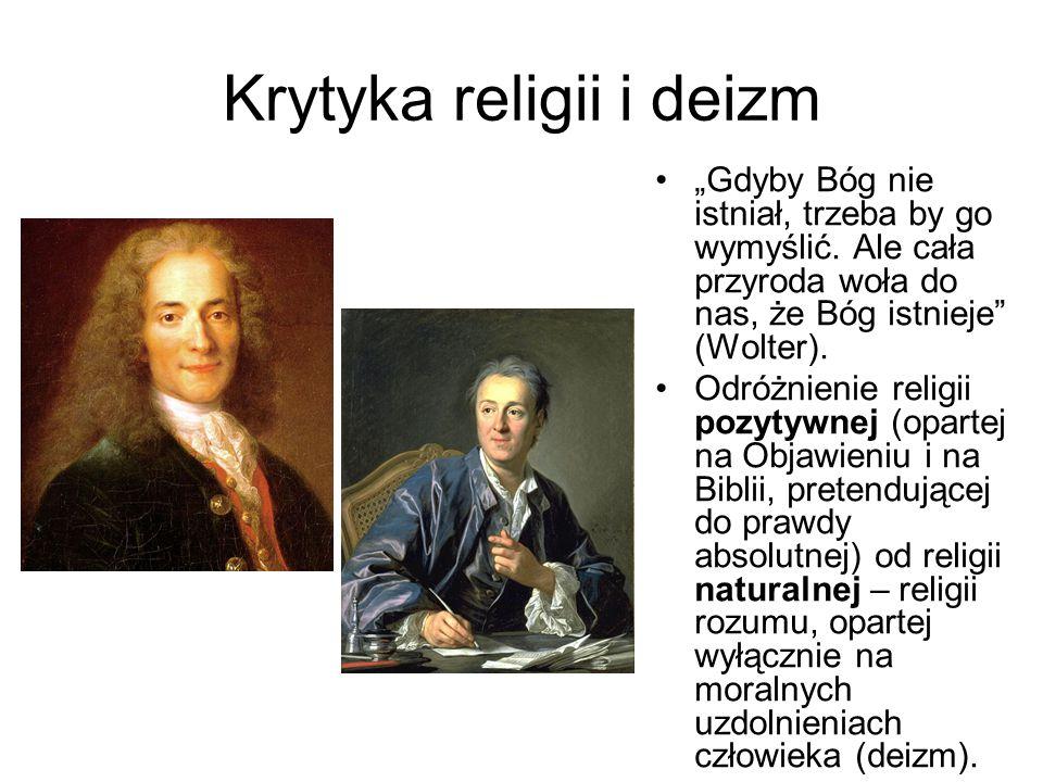 """Krytyka religii i deizm """"Gdyby Bóg nie istniał, trzeba by go wymyślić. Ale cała przyroda woła do nas, że Bóg istnieje"""" (Wolter). Odróżnienie religii p"""