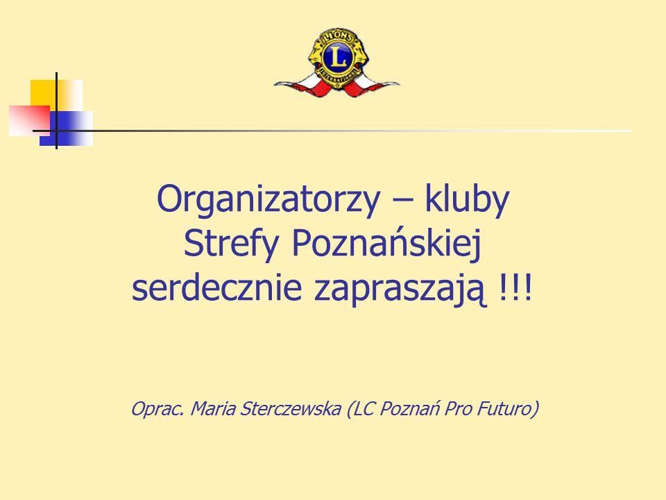 Organizatorzy – kluby Strefy Poznańskiej serdecznie zapraszają !!.