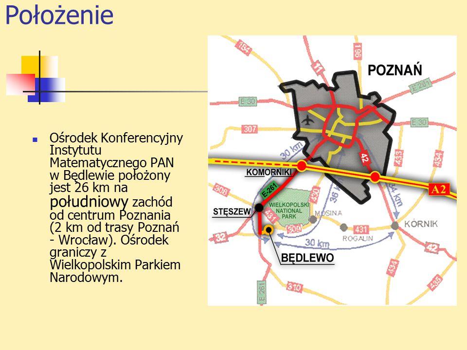 Położenie Ośrodek Konferencyjny Instytutu Matematycznego PAN w Będlewie położony jest 26 km na południowy zachód od centrum Poznania (2 km od trasy Poznań - Wrocław).