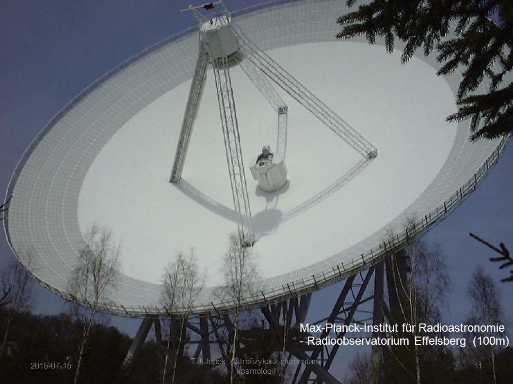 2015-07-15 T.J.Jopek, Astrofizyka z elementami kosmologii 11 Max-Planck-Institut für Radioastronomie - Radioobservatorium Effelsberg (100m)