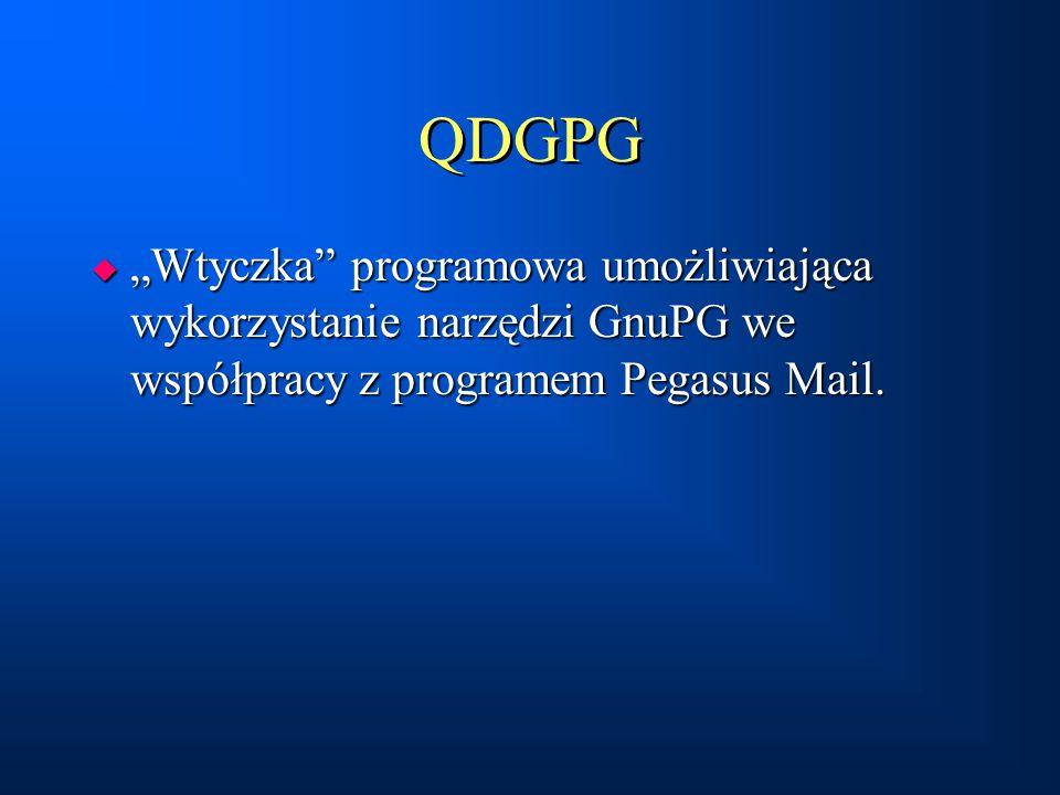 """QDGPG  """"Wtyczka"""" programowa umożliwiająca wykorzystanie narzędzi GnuPG we współpracy z programem Pegasus Mail."""