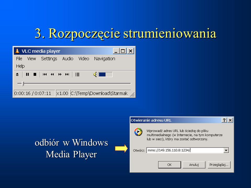3. Rozpoczęcie strumieniowania odbiór w Windows Media Player