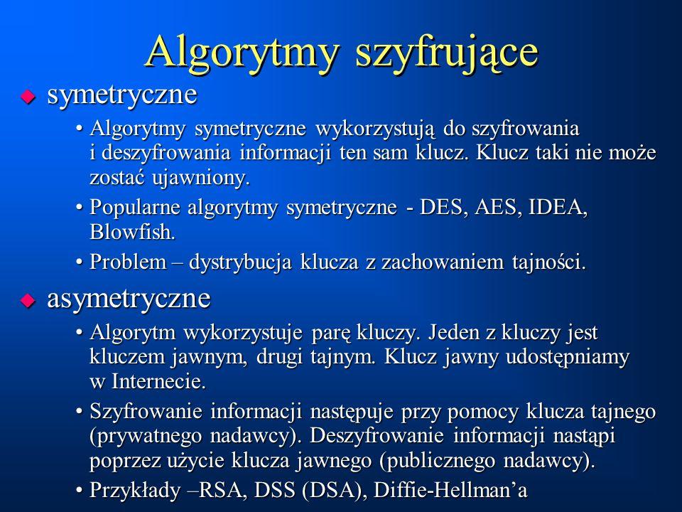 Algorytmy szyfrowania  Symetryczne –(z tajnym kluczem), np.