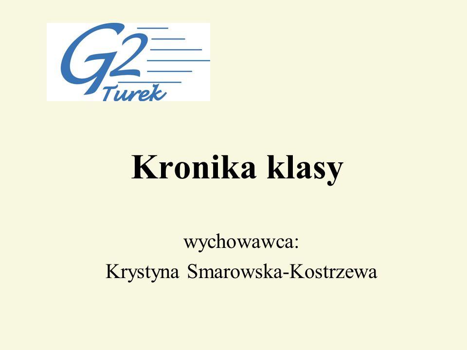 Kronika klasy wychowawca: Krystyna Smarowska-Kostrzewa