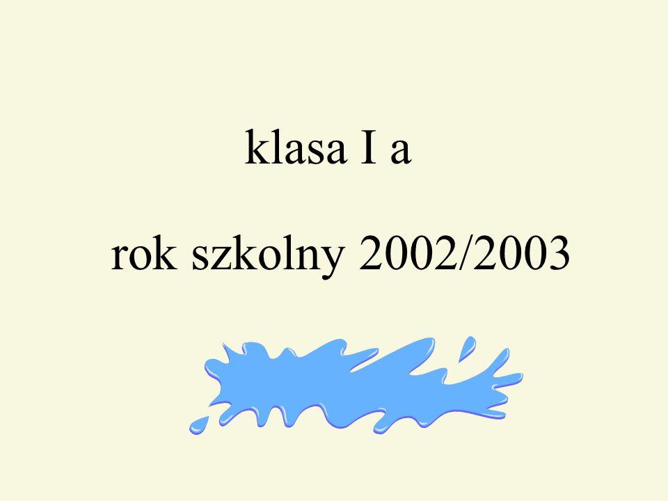 klasa I a rok szkolny 2002/2003