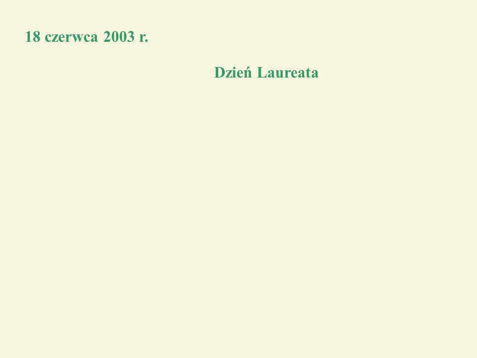 18 czerwca 2003 r. Dzień Laureata