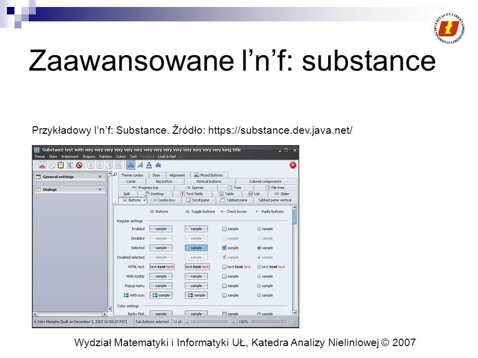 Wydział Matematyki i Informatyki UŁ, Katedra Analizy Nieliniowej © 2007 Zaawansowane l'n'f: substance Przykładowy l'n'f: Substance.