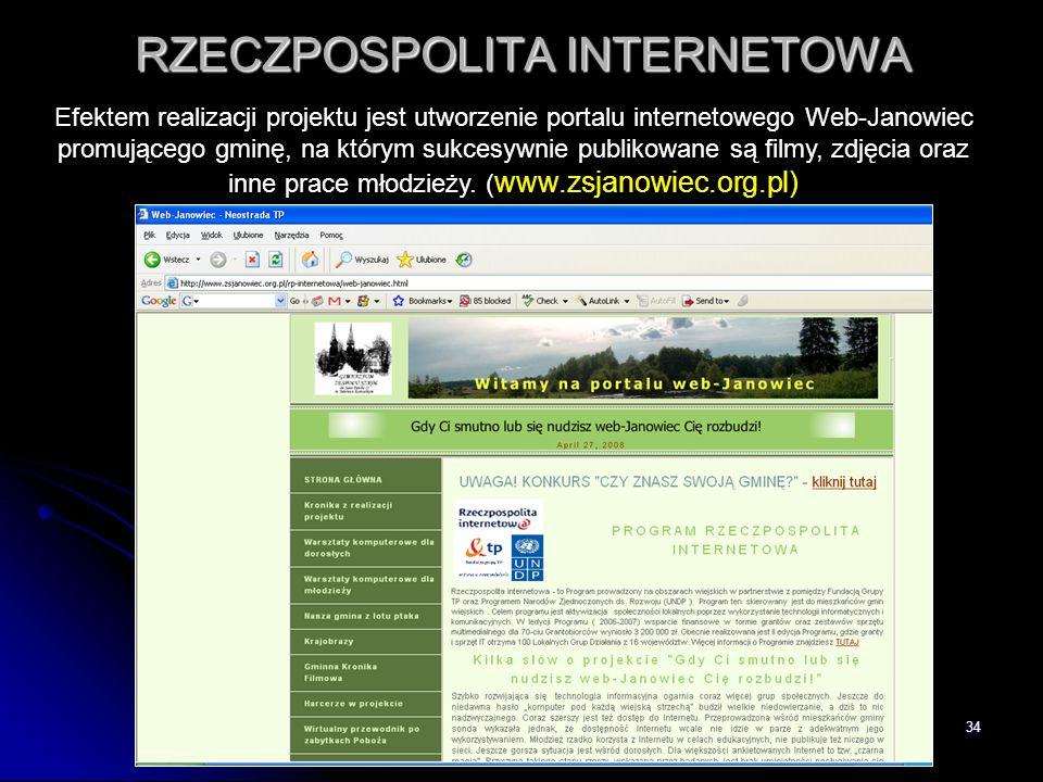 34 RZECZPOSPOLITA INTERNETOWA Efektem realizacji projektu jest utworzenie portalu internetowego Web-Janowiec promującego gminę, na którym sukcesywnie