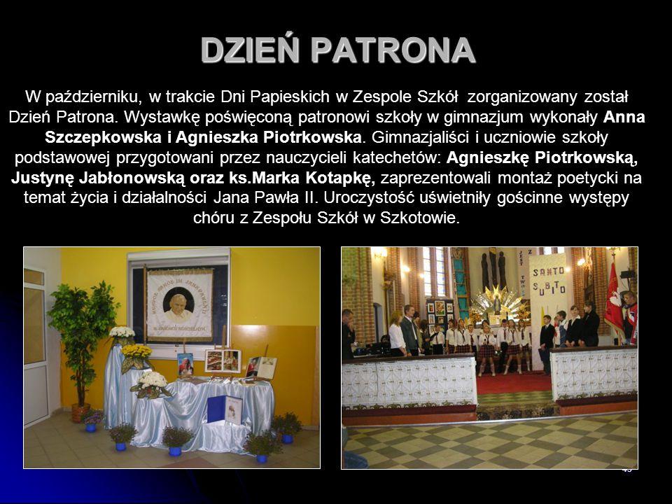 45 DZIEŃ PATRONA W październiku, w trakcie Dni Papieskich w Zespole Szkół zorganizowany został Dzień Patrona. Wystawkę poświęconą patronowi szkoły w g