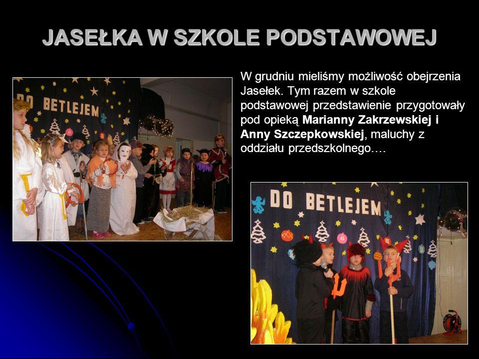 47 JASEŁKA W SZKOLE PODSTAWOWEJ W grudniu mieliśmy możliwość obejrzenia Jasełek. Tym razem w szkole podstawowej przedstawienie przygotowały pod opieką