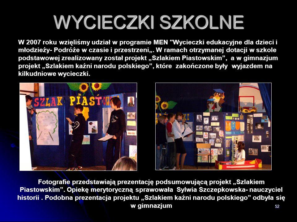 """52 WYCIECZKI SZKOLNE Fotografie przedstawiają prezentację podsumowującą projekt """"Szlakiem Piastowskim"""". Opiekę merytoryczną sprawowała Sylwia Szczepko"""