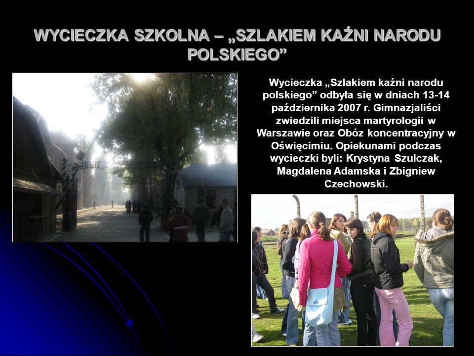 """54 WYCIECZKA SZKOLNA – """"SZLAKIEM KAŹNI NARODU POLSKIEGO"""" Wycieczka """"Szlakiem kaźni narodu polskiego"""" odbyła się w dniach 13-14 października 2007 r. Gi"""