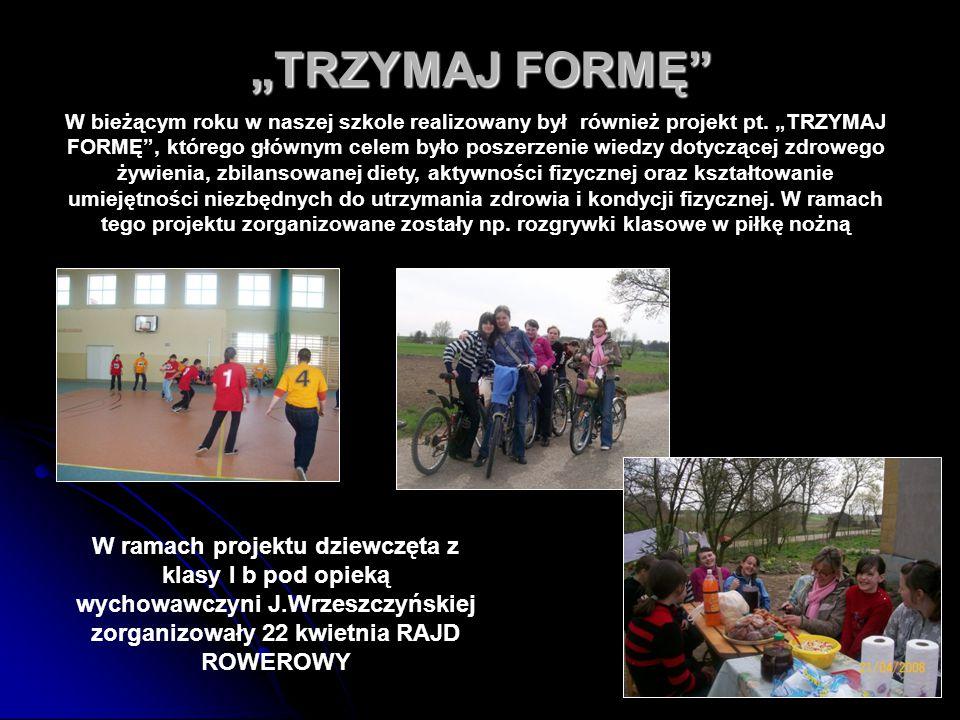 """60 """"TRZYMAJ FORMĘ"""" W ramach projektu dziewczęta z klasy I b pod opieką wychowawczyni J.Wrzeszczyńskiej zorganizowały 22 kwietnia RAJD ROWEROWY W bieżą"""