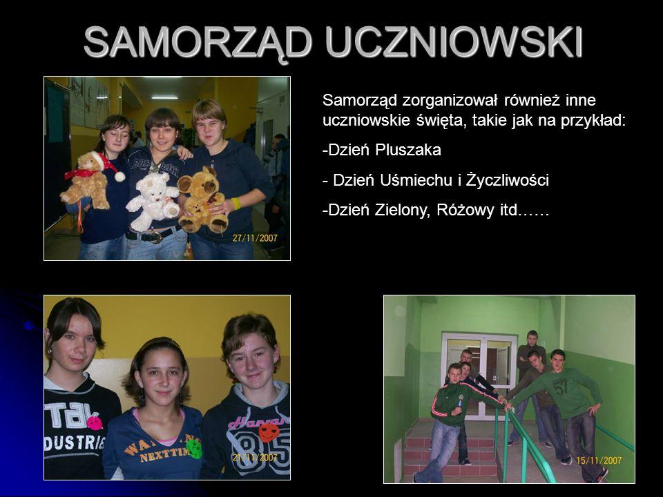 65 SAMORZĄD UCZNIOWSKI Samorząd zorganizował również inne uczniowskie święta, takie jak na przykład: -Dzień Pluszaka - Dzień Uśmiechu i Życzliwości -D