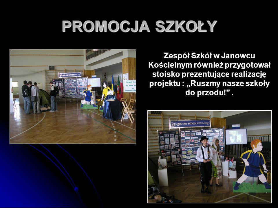 """75 PROMOCJA SZKOŁY Zespół Szkół w Janowcu Kościelnym również przygotował stoisko prezentujące realizację projektu : """"Ruszmy nasze szkoły do przodu!""""."""
