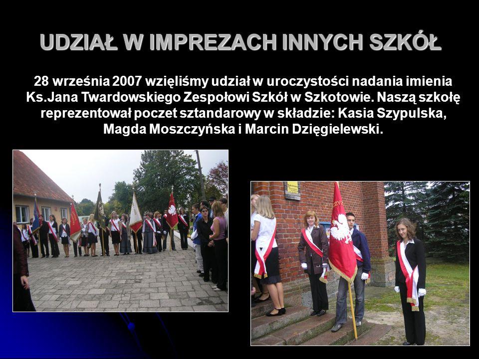 77 UDZIAŁ W IMPREZACH INNYCH SZKÓŁ 28 września 2007 wzięliśmy udział w uroczystości nadania imienia Ks.Jana Twardowskiego Zespołowi Szkół w Szkotowie.