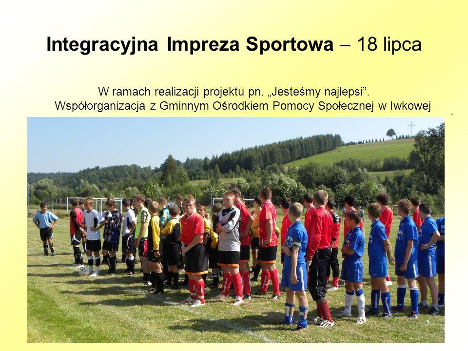Integracyjna Impreza Sportowa – 18 lipca W ramach realizacji projektu pn.