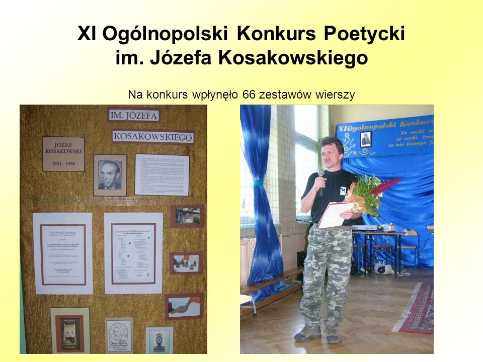 XI Ogólnopolski Konkurs Poetycki im. Józefa Kosakowskiego Na konkurs wpłynęło 66 zestawów wierszy