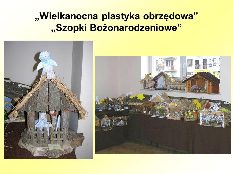 """""""Wielkanocna plastyka obrzędowa """"Szopki Bożonarodzeniowe"""